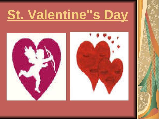 """St. Valentine""""s Day"""