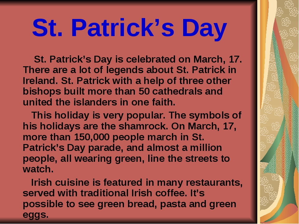 St. Patrick's Day St. Patrick's Day is celebrated on March, 17. There are a l...