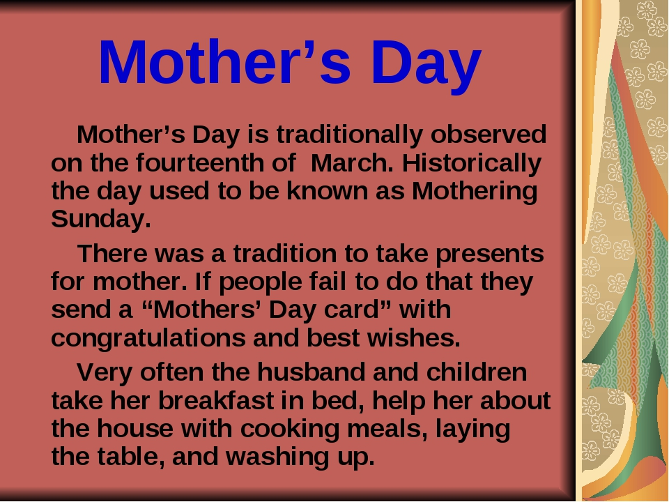 Mother's Day Mother's Day is traditionally observed on the fourteenth of Marc...
