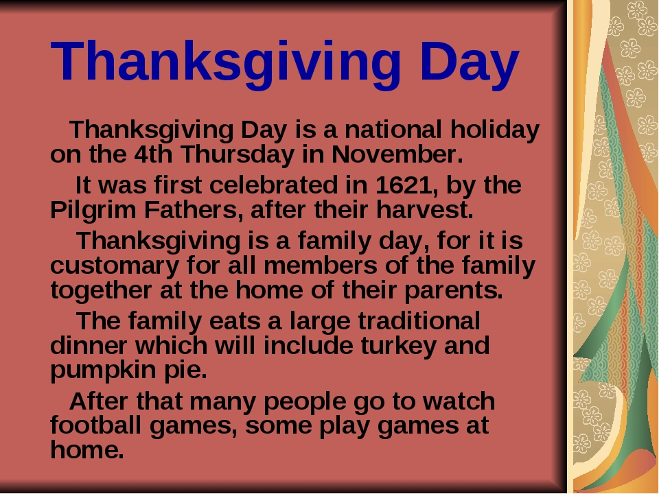 Thanksgiving Day Thanksgiving Day is a national holiday on the 4th Thursday i...