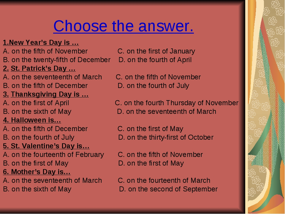 Choose the answer. 1.New Year's Day is … A. on the fifth of November C. on th...