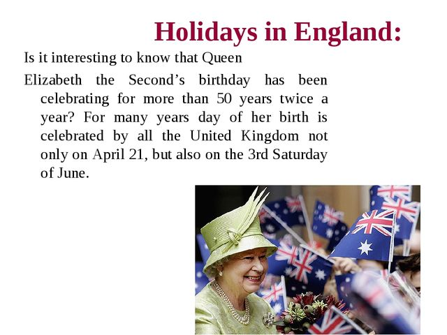 Holidays in England: Is it interesting to know that Queen Elizabeth the Secon...
