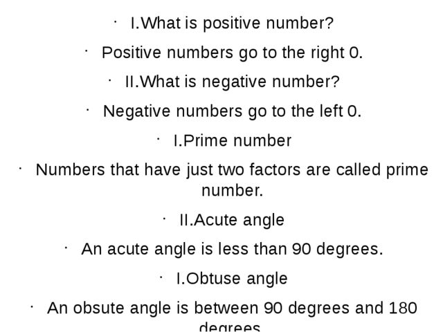 І.What is positive number? Positive numbers go to the right 0. ІІ.What is neg...