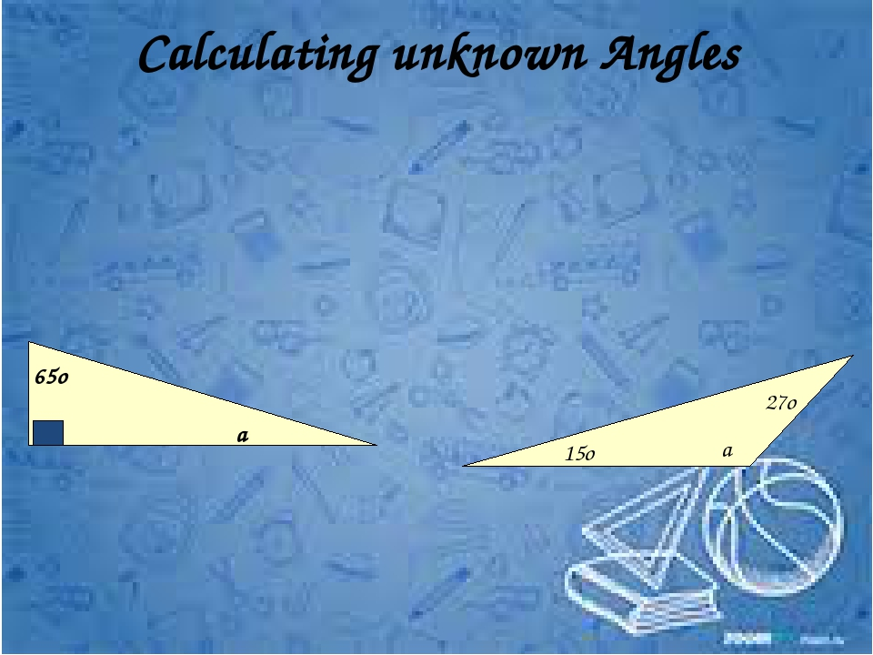 Calculating unknown Angles a 65o 15o 27o a