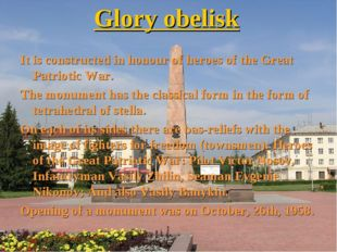 Glory obelisk It is constructed in honour of heroes of the Great Patriotic Wa