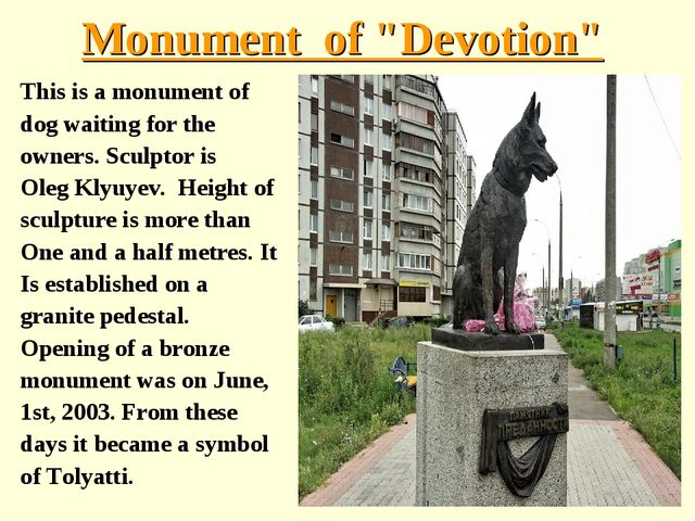 "Monument of ""Devotion"" This is a monument of dog waiting for the owners. Scul..."