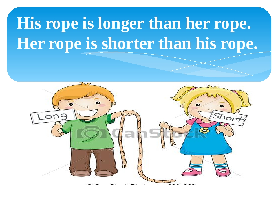 His rope is longer than her rope. Her rope is shorter than his rope.