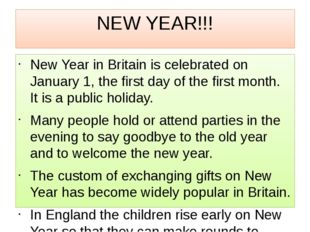 NEW YEAR!!! New Year in Britain is celebrated on January 1, the first day of