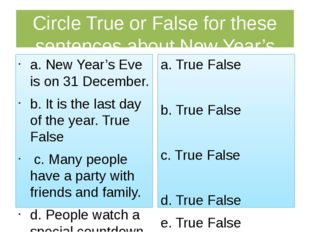 Circle True or False for these sentences about New Year's Eve in your country