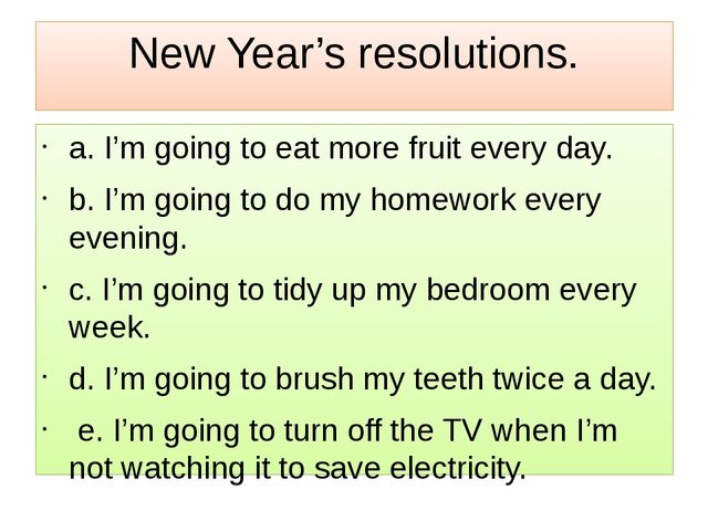 New Year's resolutions. a. I'm going to eat more fruit every day. b. I'm goin...