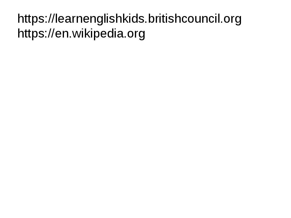 https://learnenglishkids.britishcouncil.org https://en.wikipedia.org
