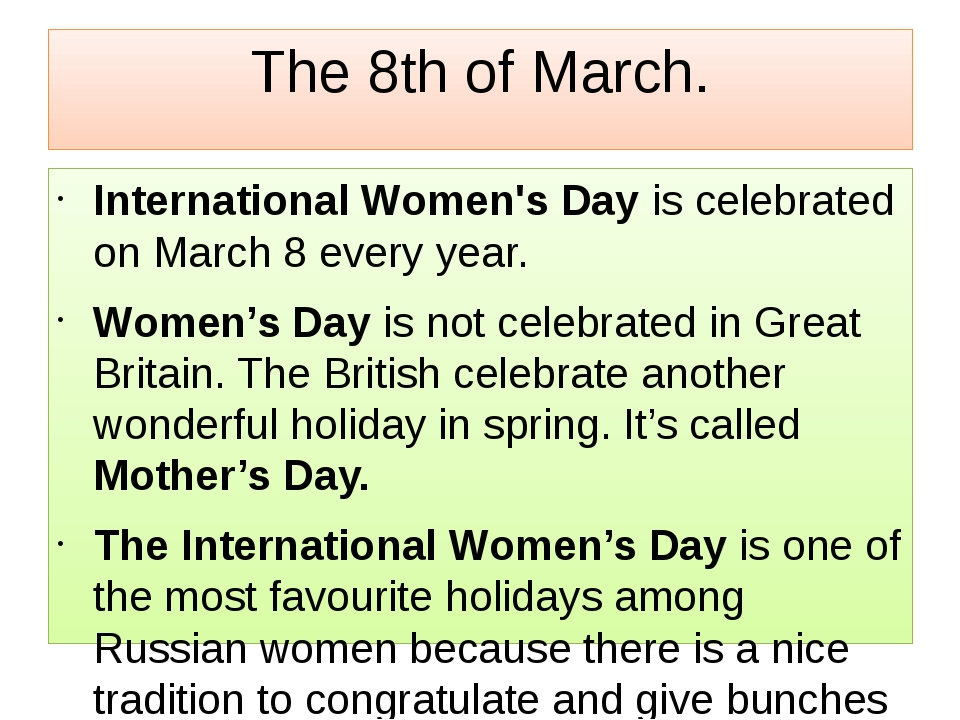 The 8th of March. International Women's Day is celebrated on March 8 every ye...