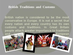 British nation is considered to be the most conservative in Europe. It is no
