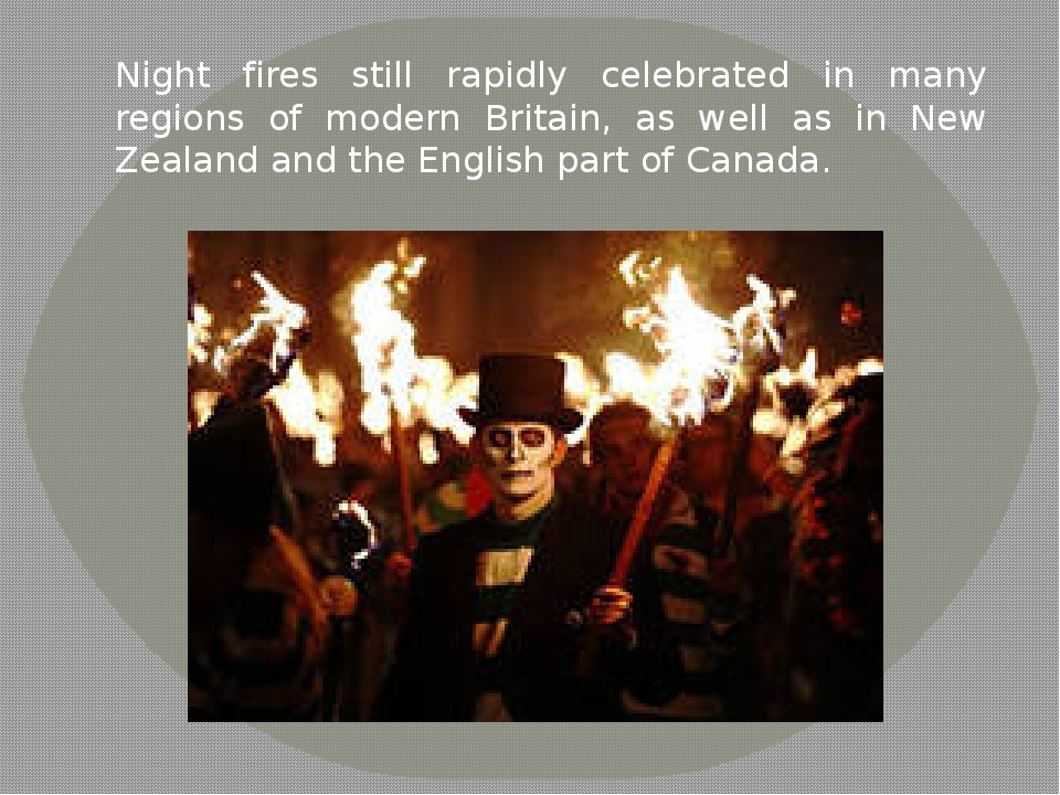 Night fires still rapidly celebrated in many regions of modern Britain, as we...