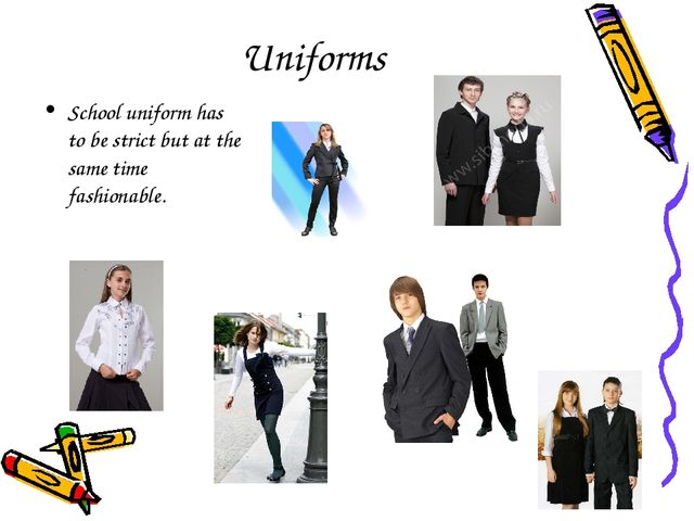 Uniforms School uniform has to be strict but at the same time fashionable.