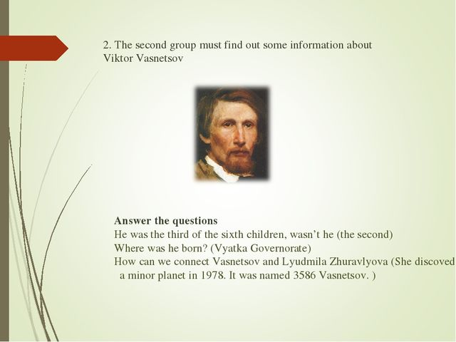 2. The second group must find out some information about Viktor Vasnetsov Ans...