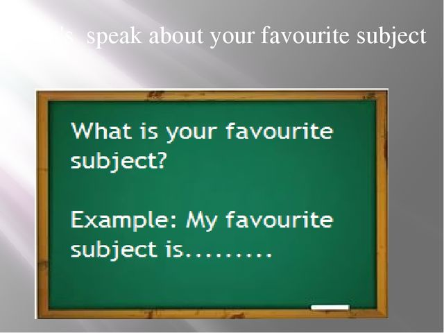 Let's speak about your favourite subject