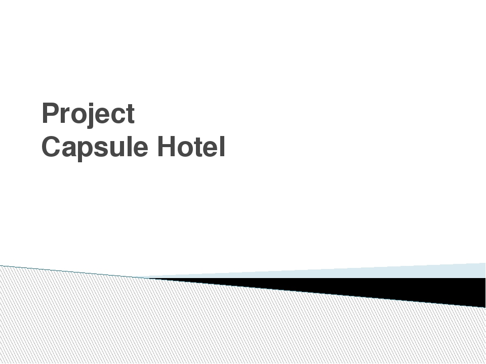 Project Capsule Hotel