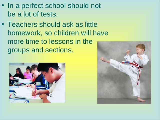 In a perfect school should not be a lot of tests. Teachers should ask as litt...
