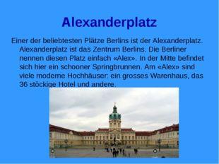Alexanderplatz Einer der beliebtesten Plätze Berlins ist der Alexanderplatz.