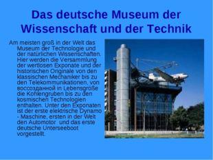 Das deutsche Museum der Wissenschaft und der Technik Am meisten groß in der W