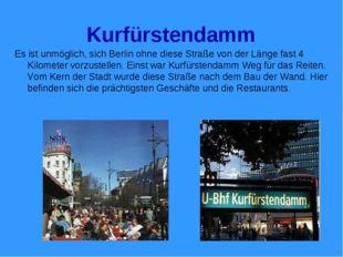 Kurfürstendamm Es ist unmöglich, sich Berlin ohne diese Straße von der Länge