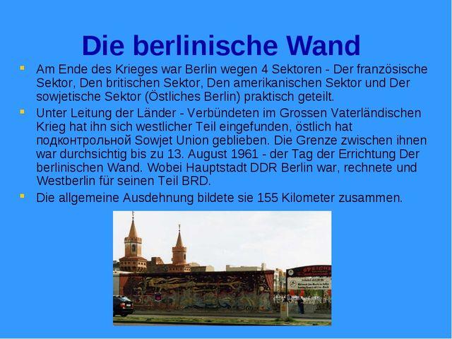 Die berlinische Wand Am Ende des Krieges war Berlin wegen 4 Sektoren - Der fr...