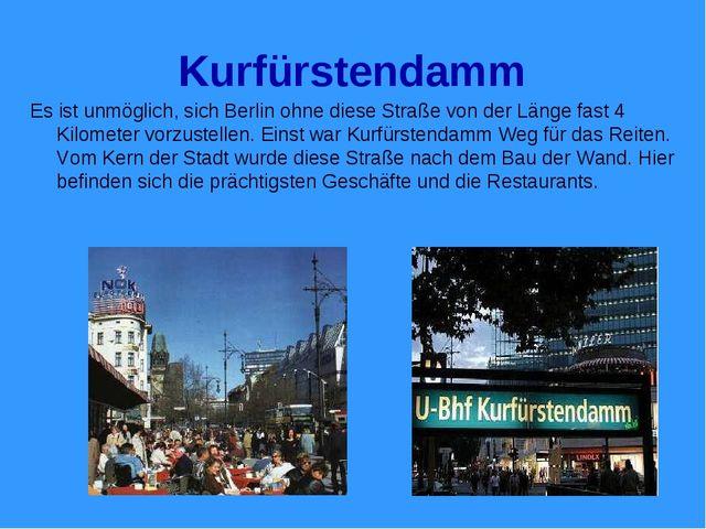 Kurfürstendamm Es ist unmöglich, sich Berlin ohne diese Straße von der Länge...