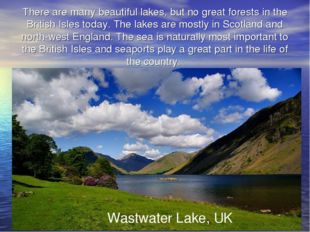 There are many beautiful lakes, but no great forests in the British Isles tod