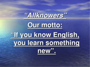 """Allknowers"" Our motto: ""If you know English, you learn something new""."