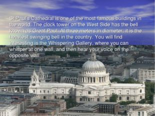 St Paul's Cathedral is one of the most famous buildings in the world. The clo