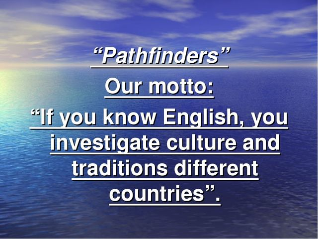 """Pathfinders"" Our motto: ""If you know English, you investigate culture and tr..."