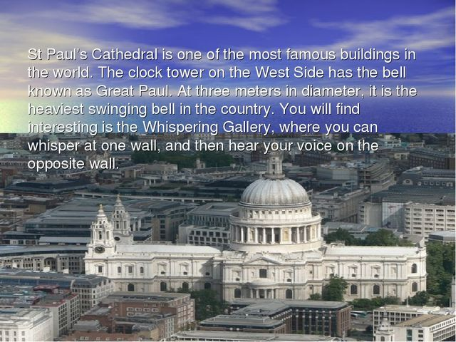 St Paul's Cathedral is one of the most famous buildings in the world. The clo...