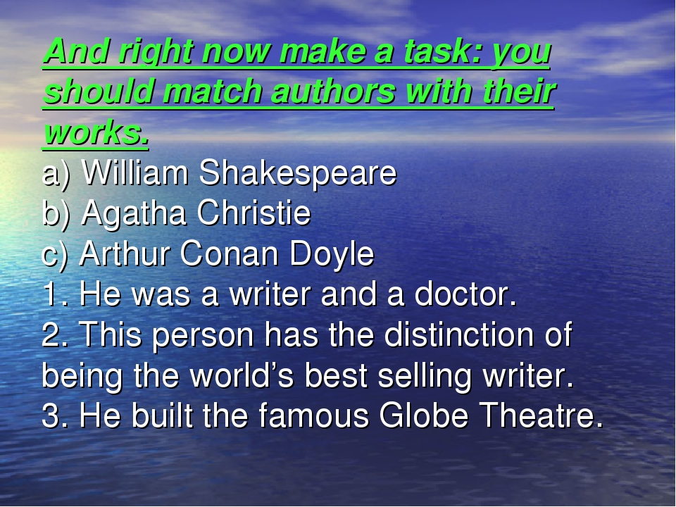 And right now make a task: you should match authors with their works. a) Will...