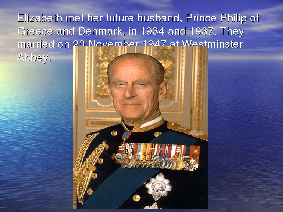 Elizabeth met her future husband, Prince Philip of Greece and Denmark, in 193...