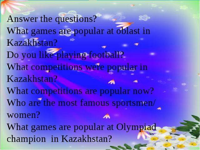 Answer the questions? What games are popular at oblast in Kazakhstan? Do you...