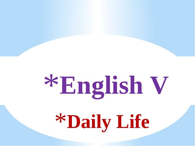 Daily Life English V