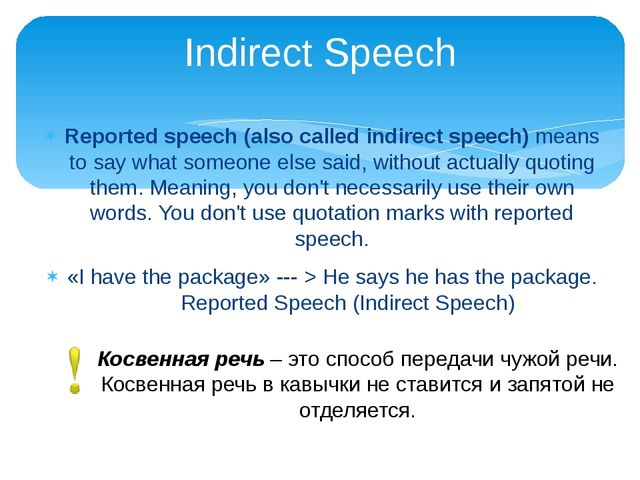Reported speech (also called indirect speech) means to say what someone else...