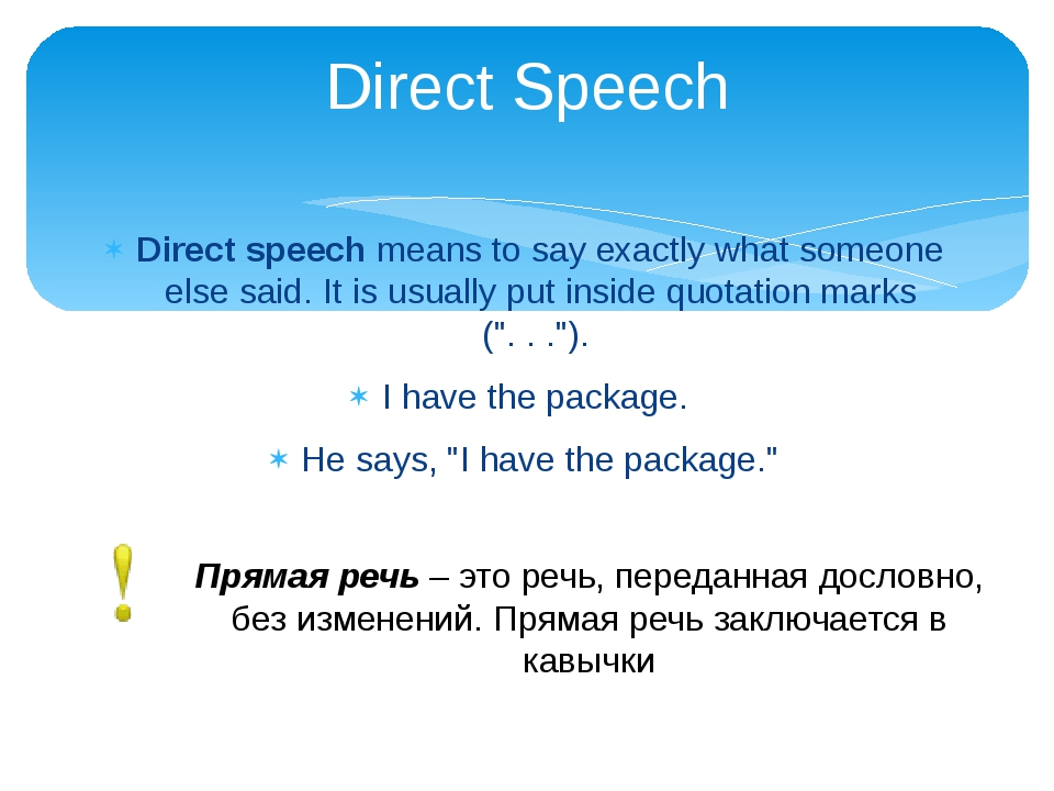 Direct speech means to say exactly what someone else said. It is usually put...