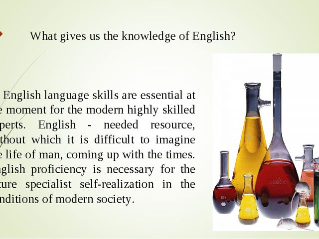 What gives us the knowledge of English? English language skills are essential...