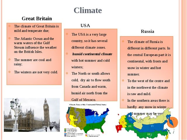 Climate The climate of Great Britain is mild and temperate due; The Atlantic...