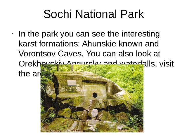 Sochi National Park In the park you can see the interesting karst formations:...