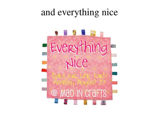 and everything nice