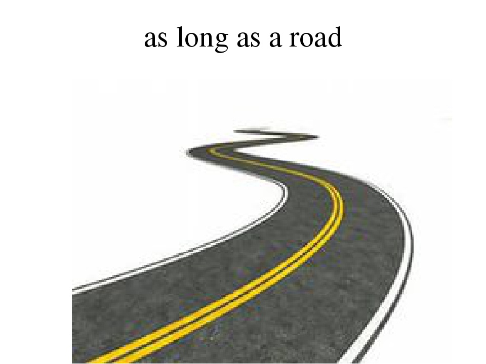 as long as a road