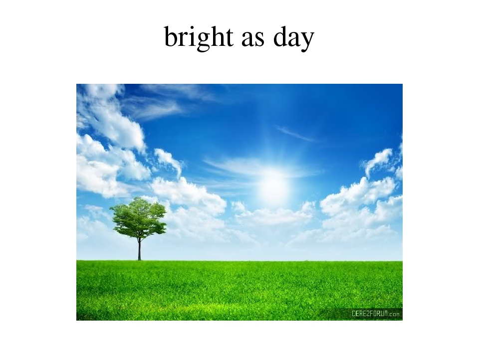 bright as day