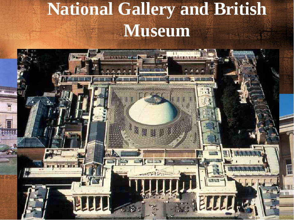 National Gallery and British Museum