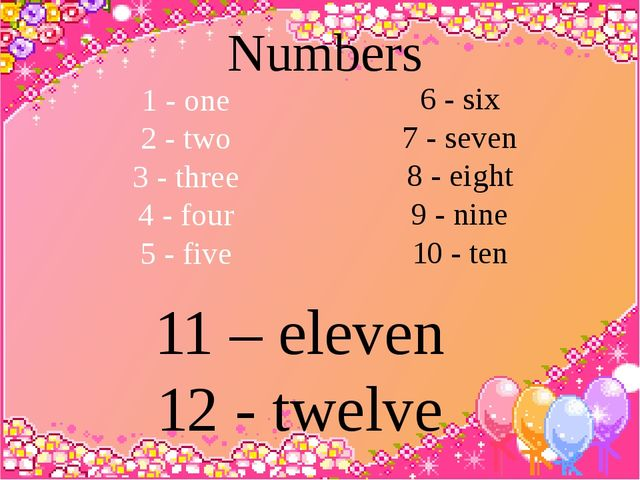 1 - one 2 - two 3 - three 4 - four 5 - five 6 - six 7 - seven 8 - eight 9 - n...