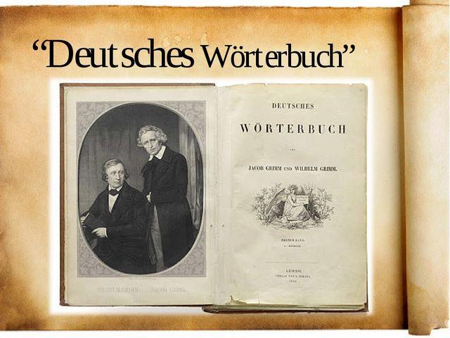 """""""Deutsches Wörterbuch"""""""