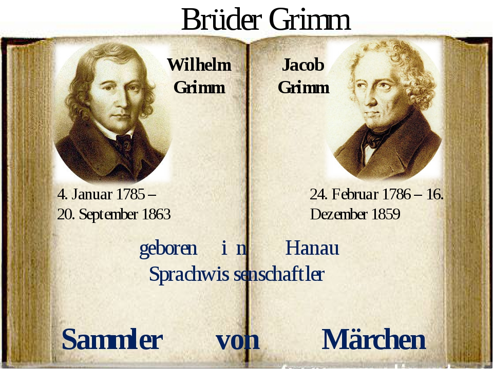 summary of jakob and wilhelm grimm 2008-02-29  the brothers jakob and wilhelm grimm were german scholars known for their fairy tales and for their work in the study of different languages, which included the creation of grimm's law.