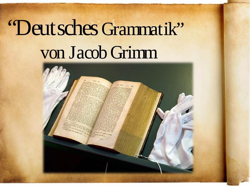 """""""Deutsches Grammatik"""" von Jacob Grimm"""